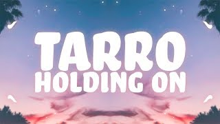 Tarro, Maria Lynn - Holding On (Lyrics)