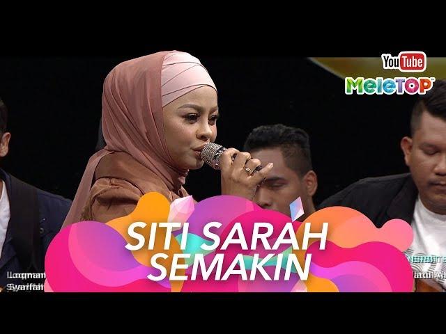 Siti Sarah | Semakin | Persembahan Live MeleTOP