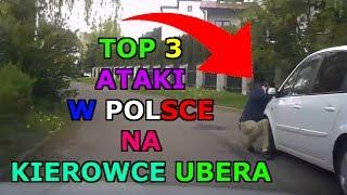 TOP 3 ATAKI W POLSCE NA KIEROWCE UBERA!