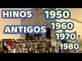 HINOS ANTIGOS 1950  1960  1970  1980