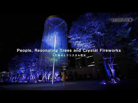 People, Resonating Trees and Crystal Fireworks