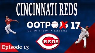 Out of the Park Baseball 17: Cincinnati Reds Franchise [Ep 13]