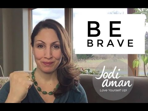 How to Be Brave and Bold in Your Life