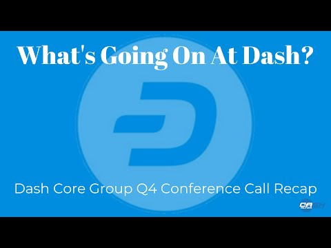 What's Going On At Dash? Dash Core Group Q4 Conference Call Recap