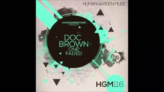 Doc Brown - Faded (Original Mix)