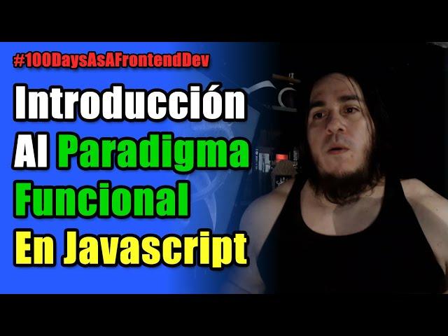 Introducción al PARADIGMA FUNCIONAL en Javascript