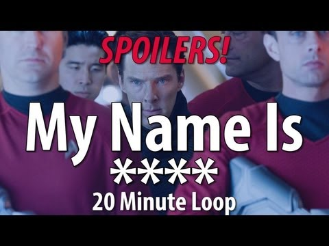 My Name Is **** - 20 Minute Loop - (Star Trek Into Darkness SPOILERS!)