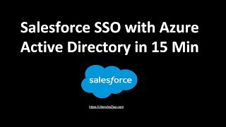 Setup Salesforce SSO with Azure Active Directory in 15 Minutes