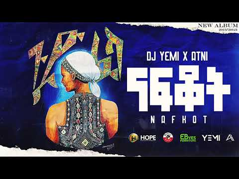 DJ Yemi X ATNI ft. Emy – Nafkot | ናፍቆት – New Ethiopian Music 2021 (Official Audio)