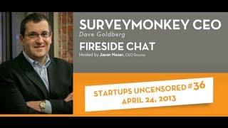 dave goldberg ceo survey monkey startups uncensored 36