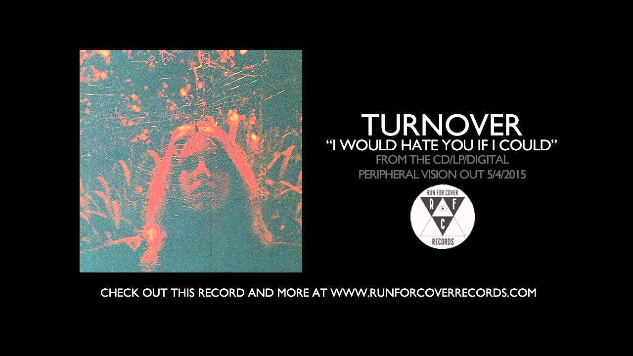 Turnover I Would Hate You If I Could Official Audio Youtube