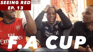 Seeing Red - F.A Cup Man Utd. And Arsenal On To The Next Round -  Episode 13
