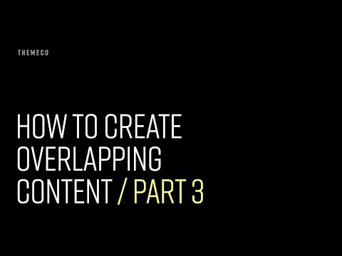 How to Create Overlapping Content (Part 3)