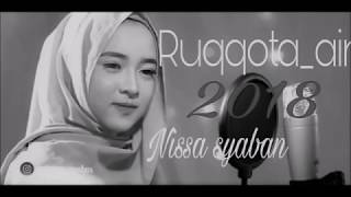 Ruqqota Aina  (Nissa Syaban 2018 with Lyric)