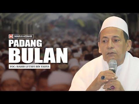 PADANG BULAN - Habib Luthfi Bin Yahya