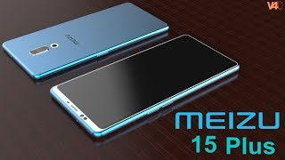 Meizu 15 Plus Release Date, Price, Specifications, Camera, Features, Concept - Flagship Killer