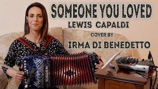 SOMEONE YOU LOVED, Organetto Abruzzese Accordion Cover, Irma Di Benedetto di Lewis Capaldi