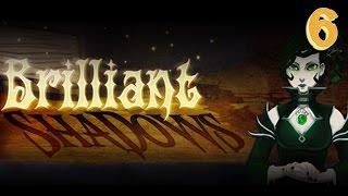 Brilliant Shadows - Part 6