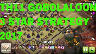 Th11 GoBoLaLoon War Attack 2017 | Clash of Clans