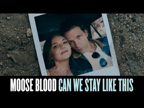 Moose Blood - Can We Stay Like This (Official Music Video)