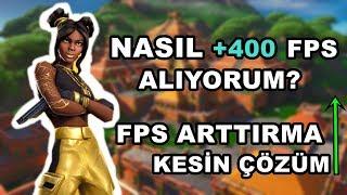 FORTNITE 'DA NASIL +400 FPS ALIYORUM? FPS ARTTIRMA KESİN ÇÖZÜM! (Fortnite Türkçe)