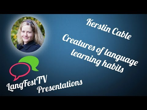 LangFest17 - Kerstin Cable - Creatures of language learning habits