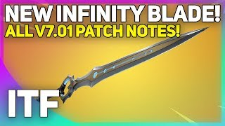 INFINITY BLADE est ICI! Tous les Notes de Patch V7.01! (Fortnite Battle Royale)