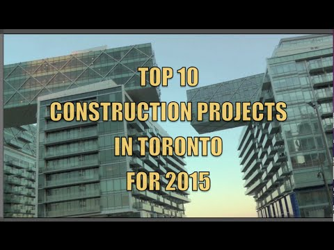 My Top 10  Construction Projects In Toronto For 2015