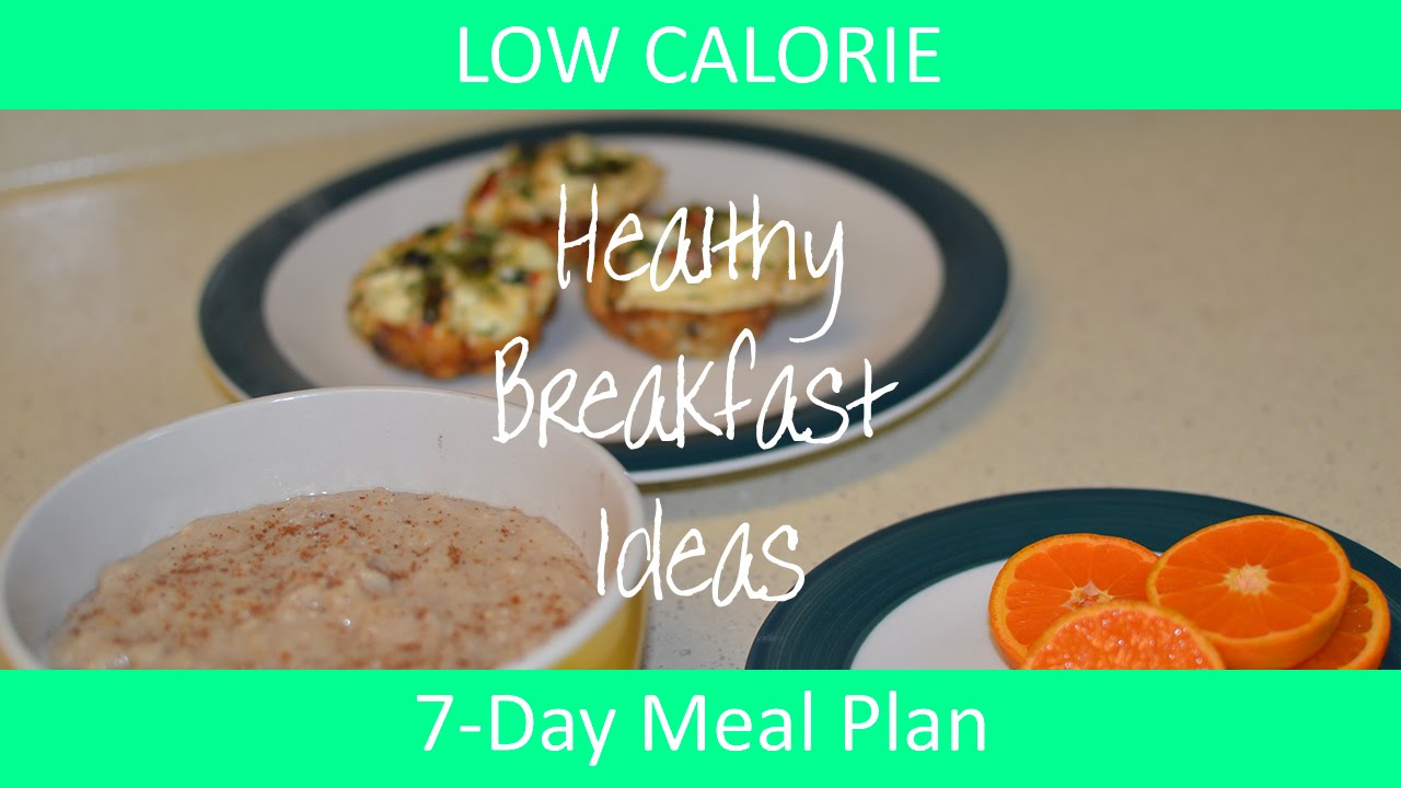 How to - 7 Day Low Calorie Meal Plan - Healthy Breakfast