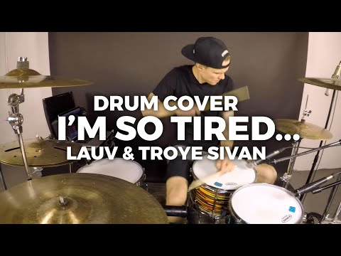 I'm So Tired... - Lauv And Troye Sivan - With Extra Drums