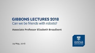 Gibbons Lectures 2018: Can we be friends with robots? thumbnail