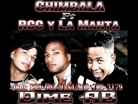 Chimbala ft RCC & La Manta-Dime AB.   (nuebo 2012)