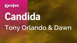 Karaoke Candida - Tony Orlando And Dawn *