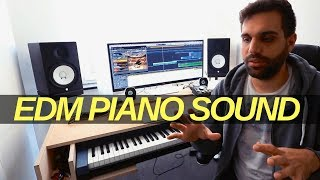 HOW TO CREATE A HUGE EDM PIANO SOUND - TUTORIAL