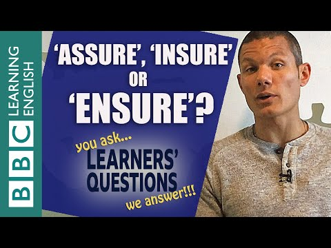 Learners' Questions: Assure, ensure, insure