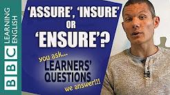 Learners' Questions: Assure, ensure, insure