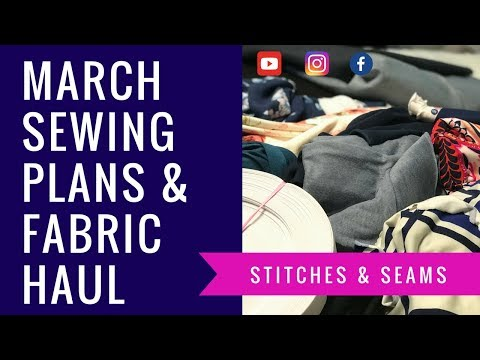 Fabric haul & March sewing plans 2018