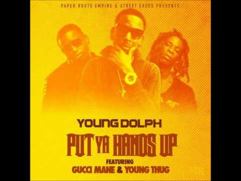 Young Dolph - Put Your Hands Up  Feat  Gucci Mane & Young Thug