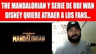 Dos grandes promesas: El Mandaloriano y Obi Wan. ¡Hasta no ver no creer!