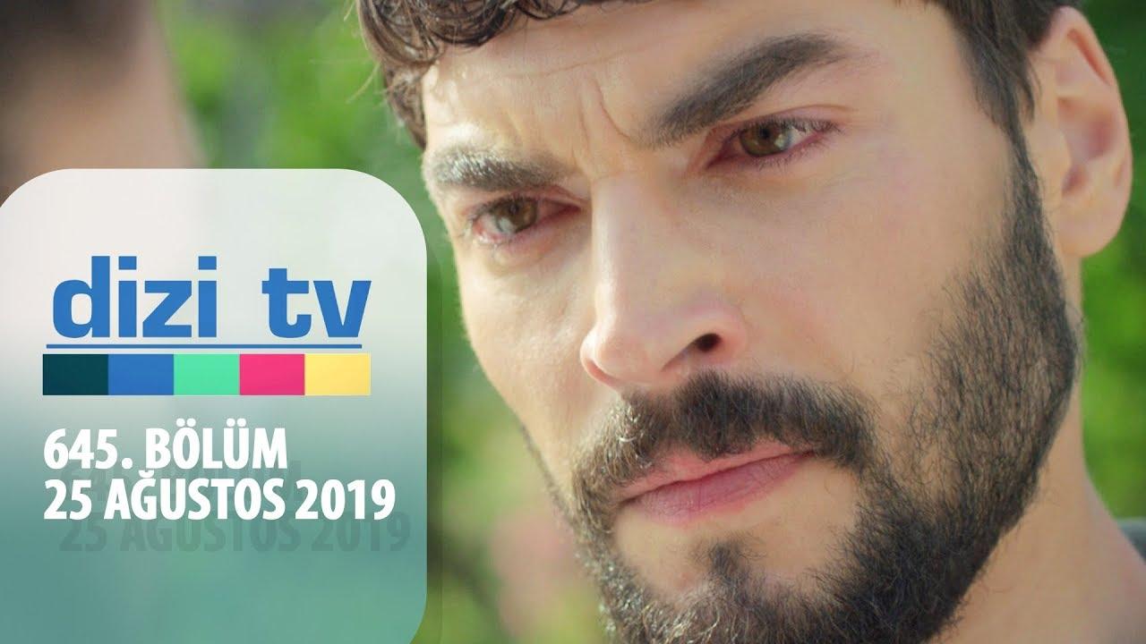 Dizi Tv 645. Bölüm | 25 Ağustos 2019