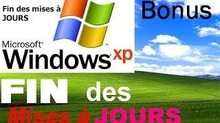 INFORMATION IMPORTANTE FIN DES M-A-J WINDOWS XP SP3 ! [FR/HD]