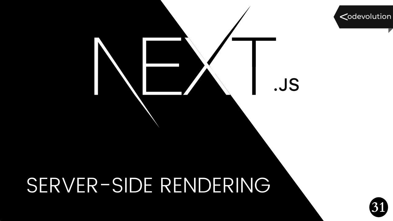 Next.js Tutorial - 31 - Server-side Rendering
