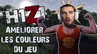 H1Z1 - Comment Améliorer les couleurs et graphismes du jeu
