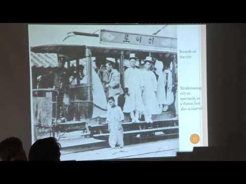 Symposium: (Un)Building Colonial Space in Korea, 1910-1945 - Part 1