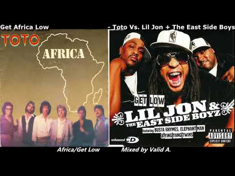 Get Africa Low (mashup) - Toto Vs Lil Jon + The East Side Boyz - Valid A