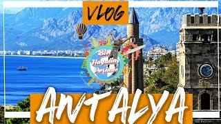 Antalya VLOG: ANTALYA GEZİLECEK YERLER