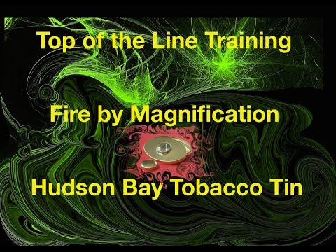 Hudson Bay Tinder Box,  Fire By Magnification