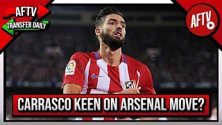 Yannick Carrasco Keen On Arsenal Move! | AFTV Transfer Daily