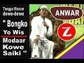 KH  Anwar Zahid   Tetangga Bilang   Bongko yo Wis  Modar Kowe saiki