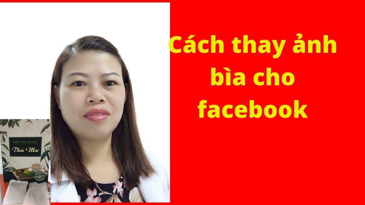 Thay ảnh bìa cho Facebook bằng điện thoại cực dễ
